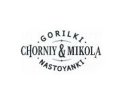 CHORNIY & MIKOLA GORILKI NASTOYANKI