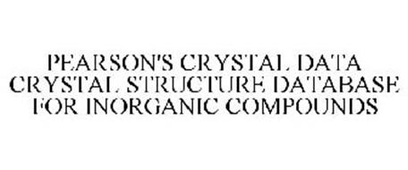 PEARSON'S CRYSTAL DATA CRYSTAL STRUCTURE DATABASE FOR INORGANIC COMPOUNDS