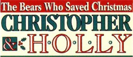 THE BEARS WHO SAVED CHRISTMAS CHRISTOPHER & H·O·L·L·Y
