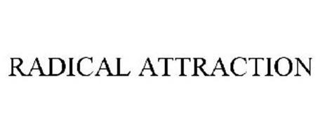 RADICAL ATTRACTION