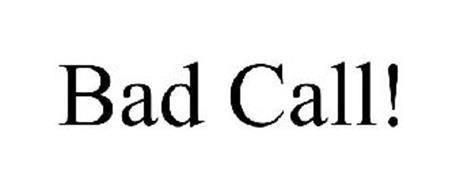 BAD CALL!