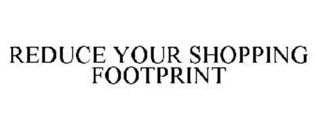 REDUCE YOUR SHOPPING FOOTPRINT