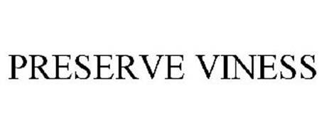 PRESERVE VINESS