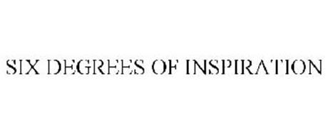 SIX DEGREES OF INSPIRATION