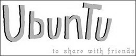UBUNTU TO SHARE WITH FRIENDS