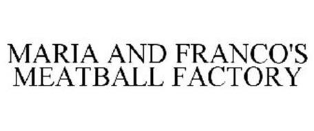 MARIA AND FRANCO'S MEATBALL FACTORY