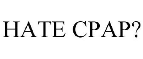 HATE CPAP?