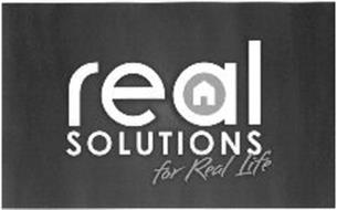 REAL SOLUTIONS FOR REAL LIFE