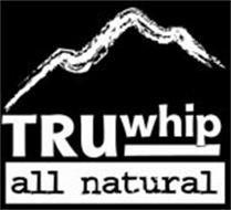 TRUWHIP ALL NATURAL