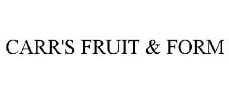 CARR'S FRUIT & FORM