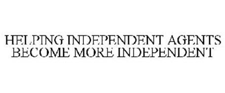 HELPING INDEPENDENT AGENTS BECOME MORE INDEPENDENT