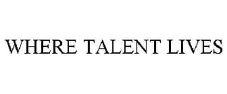 WHERE TALENT LIVES