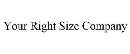 YOUR RIGHT SIZE COMPANY