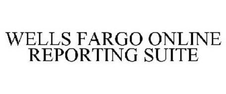 WELLS FARGO ONLINE REPORTING SUITE
