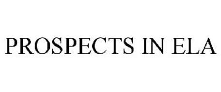 PROSPECTS IN ELA