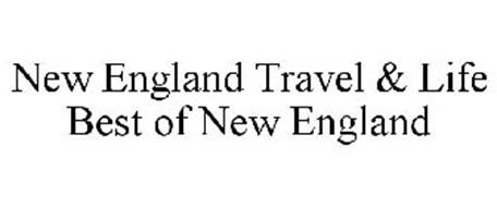 NEW ENGLAND TRAVEL & LIFE BEST OF NEW ENGLAND