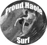 PROUD HAOLE SURF