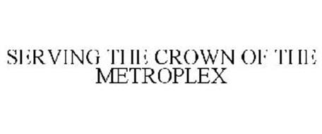 SERVING THE CROWN OF THE METROPLEX