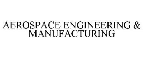 AEROSPACE ENGINEERING & MANUFACTURING