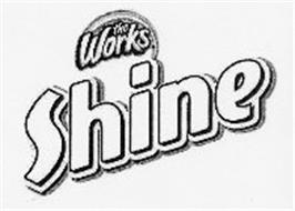 THE WORKS SHINE