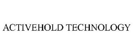 ACTIVEHOLD TECHNOLOGY