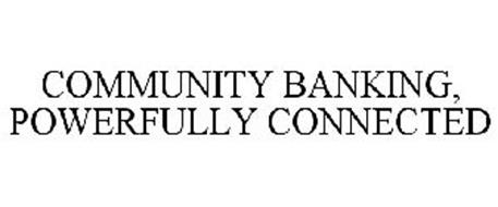 COMMUNITY BANKING, POWERFULLY CONNECTED