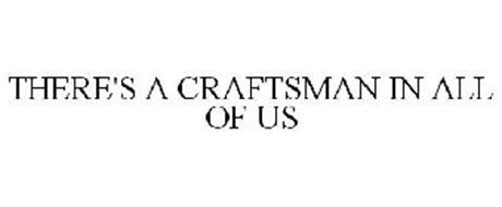 THERE'S A CRAFTSMAN IN ALL OF US