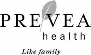 PREVEA HEALTH LIKE FAMILY