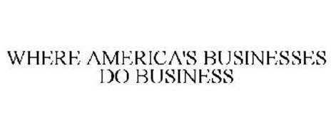 WHERE AMERICA'S BUSINESSES DO BUSINESS