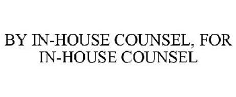 BY IN-HOUSE COUNSEL, FOR IN-HOUSE COUNSEL