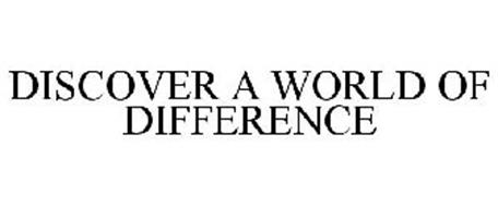 DISCOVER A WORLD OF DIFFERENCE