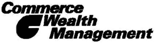 COMMERCE C WEALTH MANAGEMENT
