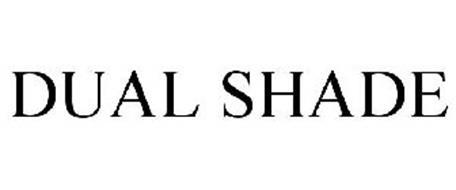 DUAL SHADE