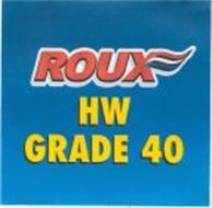 ROUX HW GRADE 40