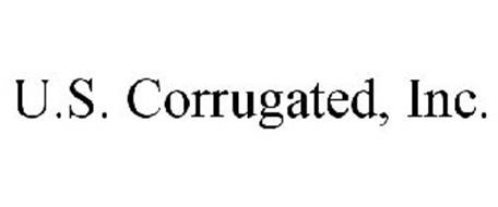 U.S. CORRUGATED, INC.