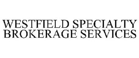 WESTFIELD SPECIALTY BROKERAGE SERVICES