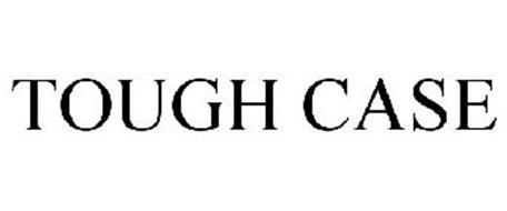 TOUGH CASE