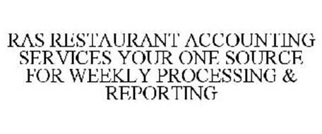 RAS RESTAURANT ACCOUNTING SERVICES YOUR ONE SOURCE FOR WEEKLY PROCESSING & REPORTING