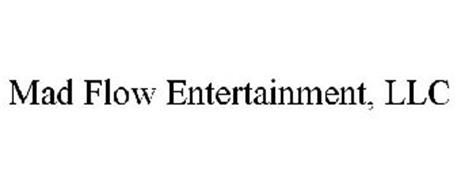 MAD FLOW ENTERTAINMENT, LLC