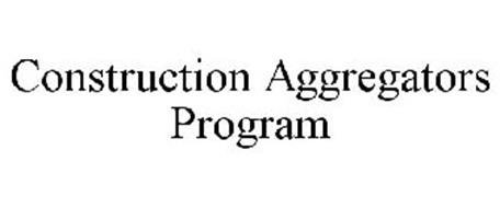 CONSTRUCTION AGGREGATORS PROGRAM