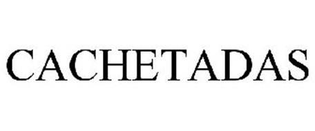 CACHETADAS