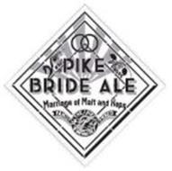 PIKE BRIDE ALE MARRIAGE OF MALT AND HOPS THE PIKE BREWING CO SEATTLE FAMILY OWNED MALT HOPS
