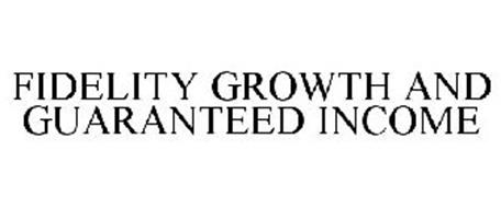 FIDELITY GROWTH AND GUARANTEED INCOME
