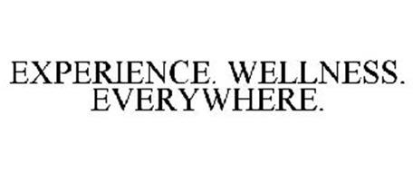 EXPERIENCE. WELLNESS. EVERYWHERE.