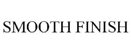 SMOOTH FINISH