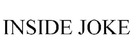 INSIDE JOKE