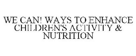 WE CAN! WAYS TO ENHANCE CHILDREN'S ACTIVITY & NUTRITION