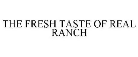 THE FRESH TASTE OF REAL RANCH
