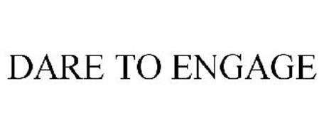 DARE TO ENGAGE