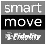 SMART MOVE FIDELITY INVESTMENTS